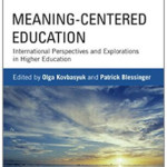MEANING-CENTERED EDUCATION: INTERNATIONAL PERSPECTIVES AND EXPLORATIONS