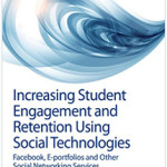 INCREASING STUDENT ENGAGEMENT AND RETENTION USING SOCIAL TECHNOLOGIES